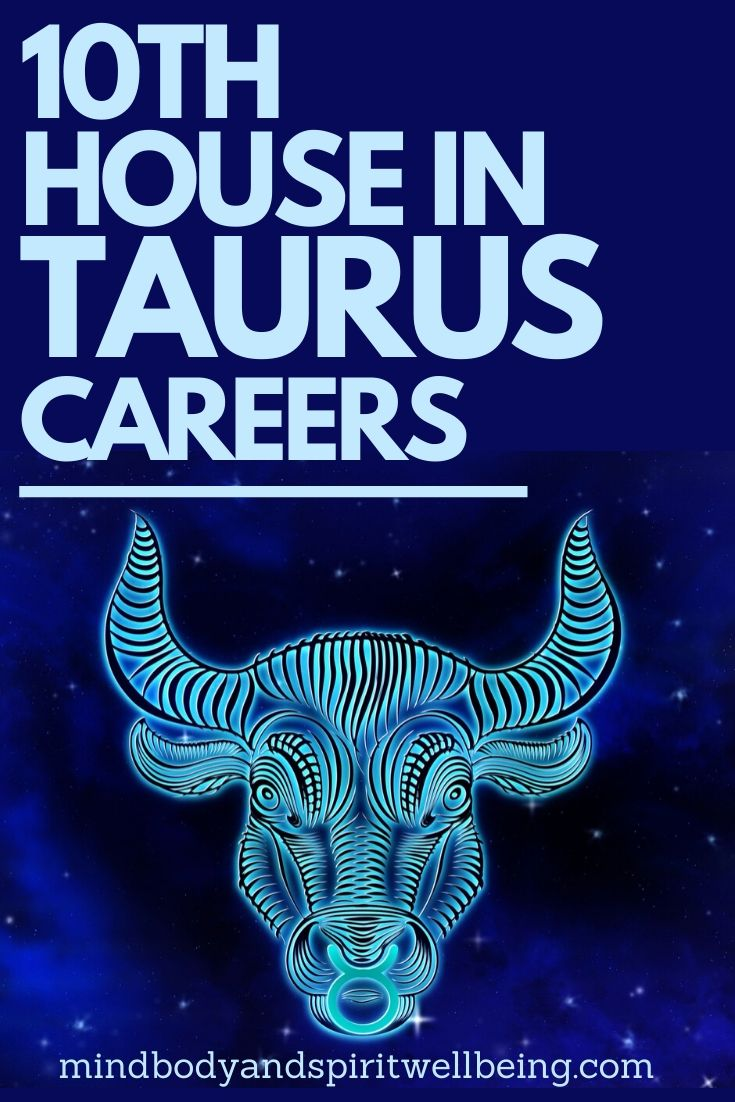 Taurus in tenth house, 10th house Taurus