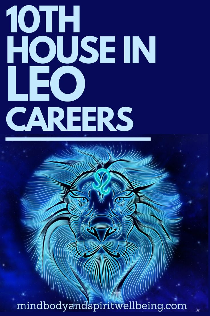 Leo in tenth house, 10th house Leo