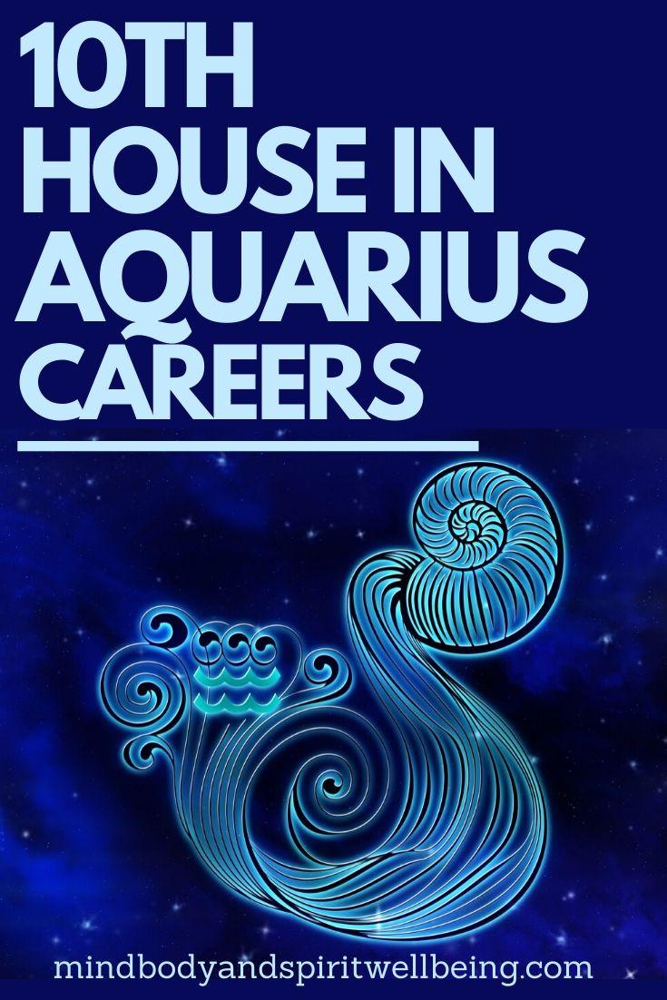 Aquarius in tenth house, 10th house Aquarius